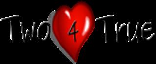 Two4True
